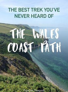 The Wales Coast Path is often missing from the hikers bucket list Treks like the Inca Trail and Kilimanjaro have their rightful spots but the path along the Welsh coastli. Swansea, Cardiff, Wales Coastal Path, Places To Travel, Places To See, Travel Destinations, Visit Wales, Snowdonia, All Nature