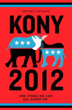 The poster for the Kony 2012 campaign aimed at raising awareness of the international criminal Joseph Kony