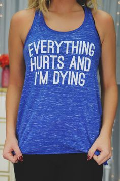Getting in the mood to workout when your muscles are so sore can be a chore! With our Everything Hurts Tank you can wear this top whenever your just not feeling it! Complete with sleeveless, relaxed f