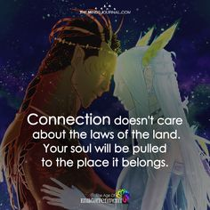 Connection doesn't care about laws of the land. Your soul will be pulled to the place it belongs. Awakening Quotes, Spiritual Awakening, Spiritual Quotes, Spiritual Symbols, Spiritual Life, Soulmate Love Quotes, True Love Quotes, 1111 Twin Flames, Relationship Quotes
