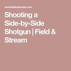 Shooting a Side-by-Side Shotgun | Field & Stream