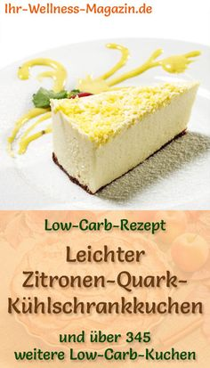 Leichter Low Carb Zitronen-Quark-Kühlschrankkuchen – Rezept ohne Zucker Recipe for a light low carb lemon curd cake: The low-carb, low-calorie fridge cake is prepared without sugar and corn flour … carb # sweet to bake # sweet Refrigerator Cake, Fridge Cake, Low Carb Desserts, Low Carb Recipes, Easy Cake Recipes, Cookie Recipes, Cheesecakes, Cake Recipe Without Sugar, Lemon Curd Cake