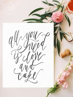 All You Need is Love and Cake Sign, Calligraphy Print, Instant Download, Rustic Wedding Sign