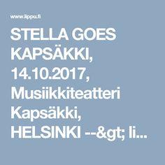 STELLA GOES KAPSÄKKI, 14.10.2017, Musiikkiteatteri Kapsäkki, HELSINKI --> lippu.fi