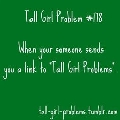then i just go CRAZY and post all the problems...sorry short people!