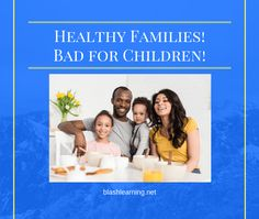 Bad for Children! Are healthy families hurting children. Read this post and find out. Family Meeting, Blog Names, Christian Families, Kids Reading, Reading Comprehension, Family Life, Homeschooling, Insight, Encouragement