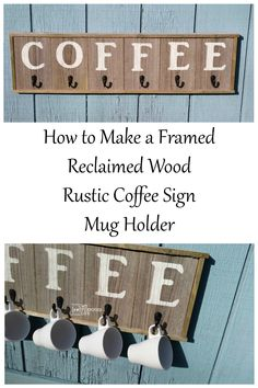 This easy tutorial will show you how to make a coffee sign that holds coffee mugs. Single hooks are great for holding coffee cups on the reclaimed wood sign