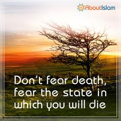 Fear the state in which you will die. #Death #Islam #Faith