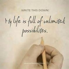 My life is full of unlimited possibilities!!