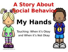 A Story About Social Behavior, My Hands,Touching: When it's Okay and When it's Not Okay. This is useful for early primary age students who might have challenging behaviors or who might hit, pinch or kick at others. #autism #socialstory #socialstories #behavior