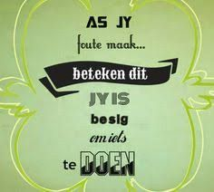 As jy foute maak beteken dit jy is besig om iets te doen Motivational Quotes, Funny Quotes, Inspirational Quotes, Qoutes, Afrikaanse Quotes, Wedding Quotes, Some Quotes, True Words, Life Lessons