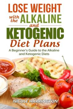 Lose Weight with the Alkaline and Ketogenic Diet Plans: A Beginner's Guide to the Alkaline and Ketogenic Diets >>> Click on the sponsored Amazon image for additional details. #KetogenicDietForBeginners