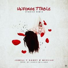 Jowell Y Randy Ft. Messiah – Unforgettable (Spanish Remix) : LaMusicaPR.com | Tu Nueva Pagina Urbana