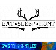 Eat Sleep Hunt- Stag SVG Vinyl Cutting Decal, for Mugs, T Shirts, Cars SVG files for Silhouette Cameo Cut Files, Cut Files. SVG Decal by svgDesignFiles on Etsy