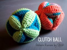 Clutch Ball - Pattern review by Stitch11