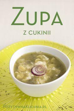 #Zupa z cukinii - przepis na zupę cukiniową na #obiad  http://pozytywnakuchnia.pl/zupa-z-cukinii/  #kuchnia #cukinia