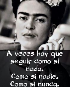 Some Quotes, Great Quotes, Inspirational Quotes, Motivational Quotes, Funny Quotes, Diego Rivera, Frida Quotes, Frida And Diego, Quotes En Espanol
