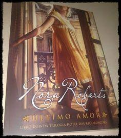 Sinfonia dos Livros: Agora na minha estante | Último Amor | Nora Robert...