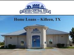affordable home loan in Killeen, TX, consider Greater Central Texas ...