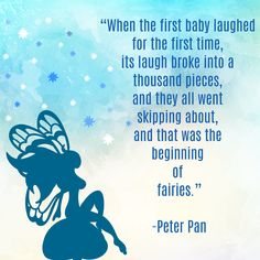 The Beginning of Fairies- Peter Pan Quote Peter Pan Quotes, Begin, Tinker Bell, First Baby, First Time, Fairies, Writing, Words, Memes