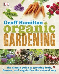 Organic Gardening by Geoff Hamilton