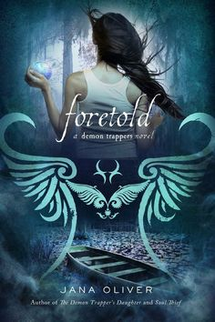 Cover Reveal: Foretold (The Demon Trappers #4) by Jana Oliver. Coming 12/11/12