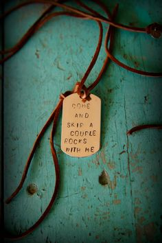 Come and Skip a Couple Rocks with Me ~ Charm Necklace ~ Dog Tag quote Necklace by oceanmindedjewelry on Etsy