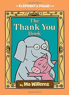 Top 10 Elephant & Piggie Books and a chance to win the newest book The Thank You Book by Mo Willems. These are great books to keep kids in love with reading New Children's Books, Books 2016, Good Books, Books To Read, Theodor Seuss Geisel, Mo Willems, Thing 1, Early Readers, Chapter Books