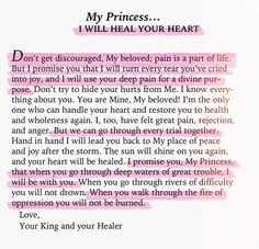 My princess. I will heal your heart in Jesus name! Now Quotes, Quotes About God, Bible Quotes, Bible Verses, The Words, Adonai Elohim, Gods Princess, My Princess Quotes, My Champion