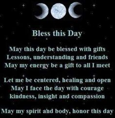 Book of Shadows:  Bless this Day.