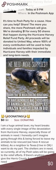 🐱Share & Donate🐱 I'll be on sharing as much as possible during tonight's party!!  I am also currently donating all of my posh sale $$ to the relief efforts, this morning, that meant all of the $$ in my posh account went straight to purchasing items from the Harris County Animal Shelter's Amazon wish list, they are in need of supplies to assist animals w/o a home, if there's anything you have on your love list in my closet, know your funds will go to a good cause, or donate directly❤️we…