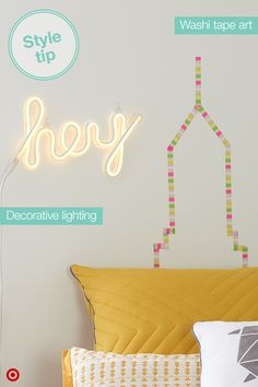 Create a space that speaks your style. Brighten your space by plugging in some serious dorm room fun with this cool script light. Hey, now! Then keep the fun going by creating custom wall art with Washi Tape, your new go-to decorating tool. With tons of colors and patterns to choose from, your art installation options are endless. Missing good ol' home sweet home? Replicate the skyline on your walls. Want a modern masterpiece. Easy. Time to get creative.