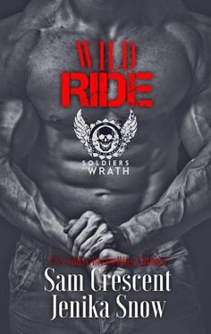 https://www.goodreads.com/book/show/34998028-wild-ride #Coverreveal #WildRide #SoldiersOfWrath #SamCrescent #JenikaSnow #MCromance #biker #bikerromance #BikerBooks #TBR #Romance #Books #goodreads #ebooks #eroticromance