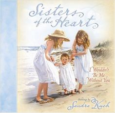 Sisters of the Heart: I Wouldn't Be Me Without You: Sandra Kuck: 9780736917995: Amazon.com: Books