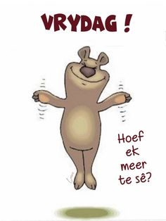 Afrikaans Quotes, Winnie The Pooh, Good Morning, Disney Characters, Fictional Characters, Friday, Van, Garden, Good Day