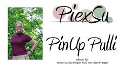 Schnittmuster PiexSu PinUp Pulli - Ein Pullover mit kurzen Ärmel und einem kleinen Stehkragen angelehnt an das Design der 50er Jahre.