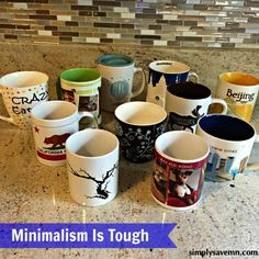 Sometimes minimalism is tough and we hit roadblocks. Such as parting with beloved coffee mugs.