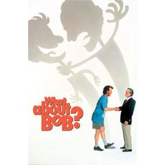 What About Bob? by Frank Oz -9 out of 10 Funny!