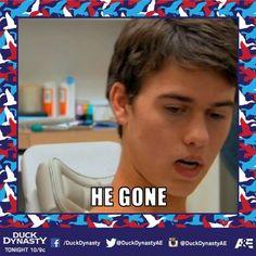 He gone!