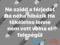 A magyar ellenszer So True, Haha, Jokes, Funny, Husky Jokes, Ha Ha, Memes, Funny Parenting, Funny Pranks