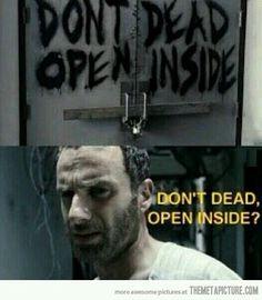 Don't dead, open inside?