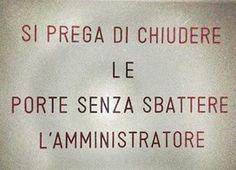 SI-PREGA-DI-CHIUDERE-LE-PORTE-SENZA-SBATTERE-AMMINISTRATORE.jpg (272×196)