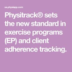 Physitrack® sets the new standard in exercise programs (EP) and client adherence tracking. Physical Therapy, Workout Programs, Programming, Coding, How To Plan, Exercises, Exercise Routines, Excercise, Work Outs