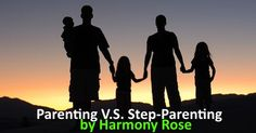 Parenting V.S. Step-Parenting  When my husband and I got together my daughter just turned six, his youngest daughter was still five, his son was eight & his oldest daughter was fifteen and just had a baby.  It is hard enough raising your own children...