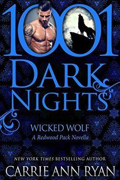 Wicked Wolf: A Redwood Pack Novella (1001 Dark Nights) by Carrie Ann Ryan, http://www.amazon.com/dp/B00N1AW2RU/ref=cm_sw_r_pi_dp_vft.tb1SSKD2C