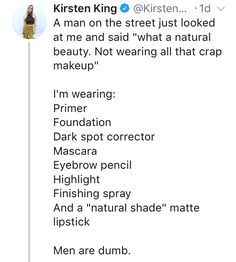 Okay so men aren't dumb but everyone should learn the difference between wearing makeup vs. wearing no makeup.