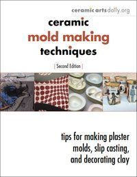 Ceramic Mold Making Techniques: Tips for Making Plaster, Bisque, and Styrofoam Molds, Making and Using Casting Slip, and Decorating Ceramic Surfaces Ceramic Arts Daily – Ceramic Mold Making Techniques: Tips for Making Plaster Molds and Slip Casting Clay Ceramic Techniques, Pottery Techniques, Ceramic Clay, Ceramic Pottery, Ceramic Arts Daily, Ceramic Supplies, Pottery Videos, Plaster Molds, Pottery Making