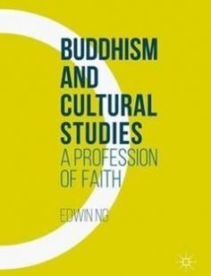 Buddhism and Cultural Studies: A Profession of Faith free download by Edwin Ng (auth.) ISBN: 9781137549891 with BooksBob. Fast and free eBooks download.  The post Buddhism and Cultural Studies: A Profession of Faith Free Download appeared first on Booksbob.com.