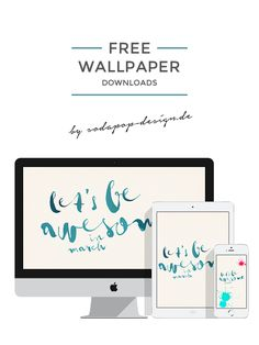 Free Wallpaper for Desktop, iPad, iPhone! Let's be awesome! via sodapop-design