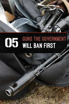 Guns the Government Will Ban First | Gun Control by Gun Carrier at http://guncarrier.com/guns-the-government-will-ban-gun-control